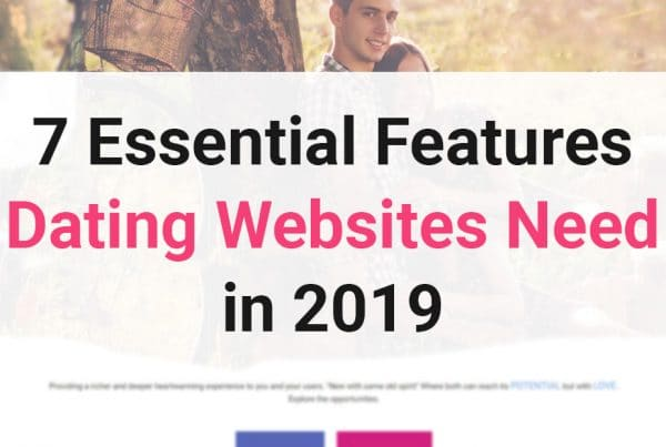 7 Essential Features Dating Websites Need in 2019