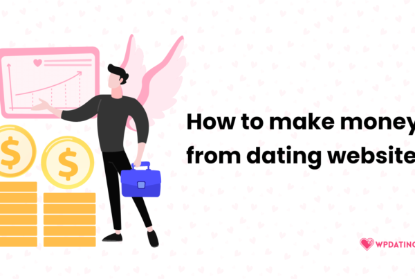 How-to-make-money-from-dating-websites
